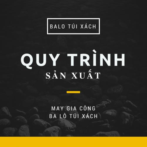 Quy trình sản xuất, 48, Huyền Nguyễn, Balo túi xách, 11/09/2016 14:54:22
