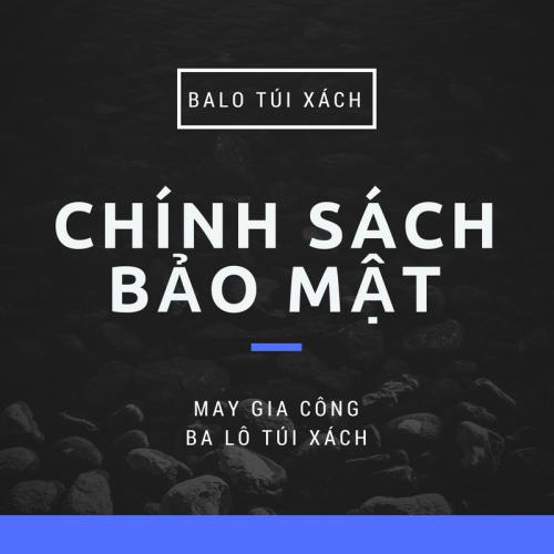 Chính sách bảo mật, 58, Huyền Nguyễn, Balo túi xách, 22/10/2016 20:10:34